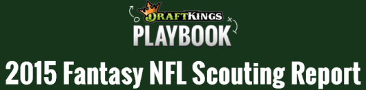 DraftKings 2015 NFL Scouting Report